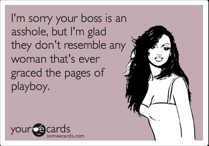 Barrel reccomend Any asshole boss