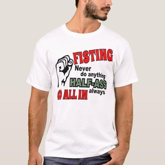 Fisting t shirt